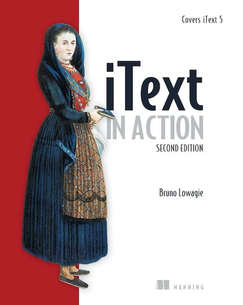 iText in Action: Covers Itext 5 by Bruno Lowagie