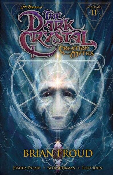 Jim Henson's The Dark Crystal Volume 2: Creation Myths: Creation Myths by Jim Hensen
