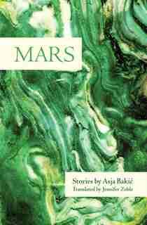 Mars: Stories by Asja Bakic