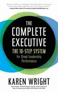 Complete Executive: The 10-step System To Powering Up Peak Performance de Karen Wright