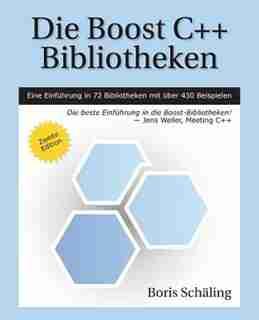 Die Boost C++ Bibliotheken by Boris Schaling