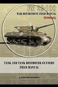 Tank and Tank Destroyer Gunnery Field Manual: FM 23-100 by War Department