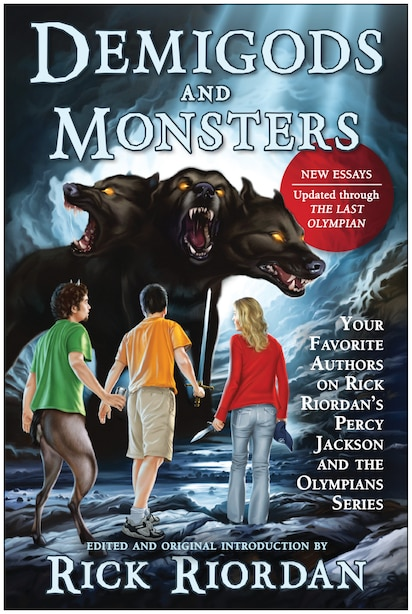 Demigods and Monsters: Your Favorite Authors on Rick Riordan's Percy Jackson and the Olympians Series by Rick Riordan