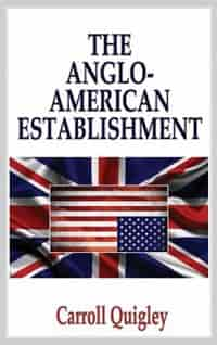 Anglo-American Establishment by Carroll Quigley