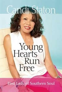 Young Hearts Run Free: First Lady of Southern Soul by Candi Staton