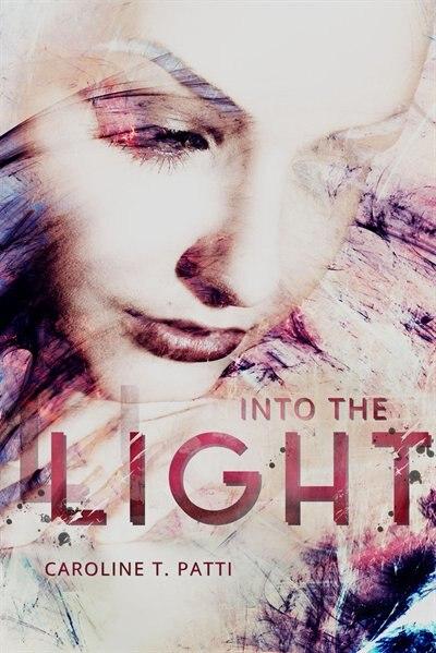 Into The Light by Caroline T. Patti