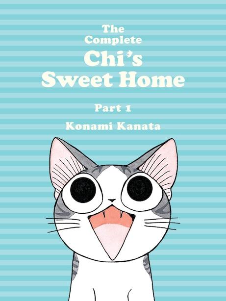 The Complete Chi's Sweet Home, 1 by Konami Kanata
