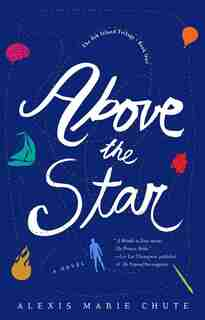 Above The Star: The 8th Island Trilogy by Alexis Marie Chute
