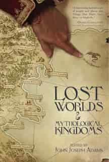 Lost Worlds & Mythological Kingdoms de Tobias S. Buckell