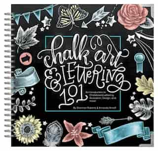 Chalk Art And Lettering 101: an Introduction To Chalkboard Lettering, Illustration, Design, And More - Ebook de Amanda Arneill