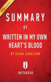 Summary of Written In My Own Heart's Blood: by Diana Gabaldon  Includes Analysis by Instaread Summaries