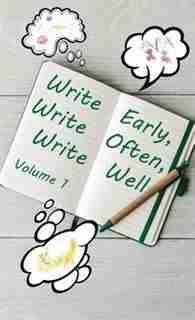 Write Early,  Write Often,  Write Well by Brock Eastman