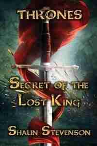 Secret of the Lost King by Shaun Stevenson
