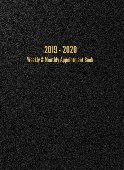 2019 - 2020 Weekly & Monthly Appointment Book: July 2019 - June 2020 Planner (Black) de I. S. Anderson