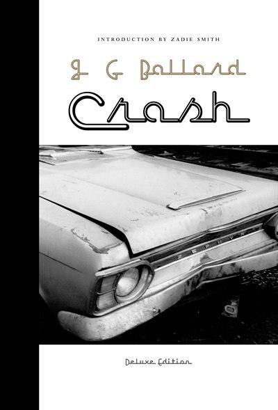Crash: Deluxe Edition by J. G. Ballard