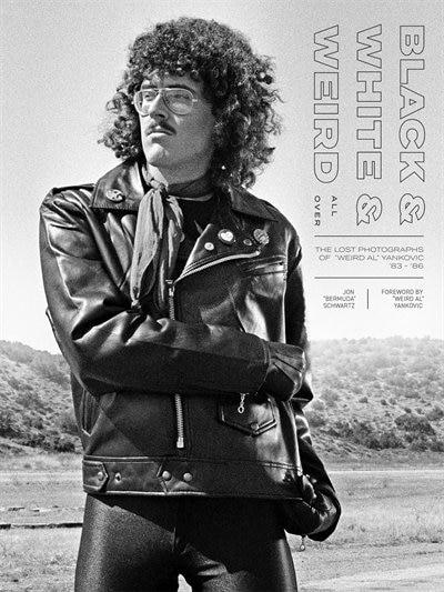 """Black & White & Weird All Over: The Lost Photographs Of Weird Al Yankovic '83 - '86 by Jon """"bermuda"""" Schwartz"""