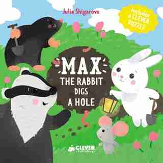 Max The Rabbit Digs A Hole: Includes A Clever Puzzle by Julia Clever Publishing