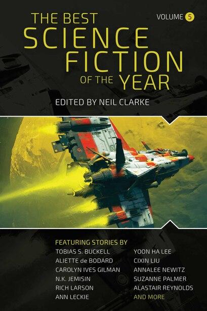 The Best Science Fiction of the Year: Volume Five de Neil Clarke