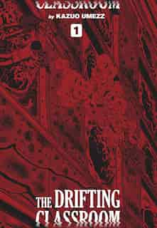 The Drifting Classroom: Perfect Edition, Vol. 1 by Kazuo Umezz