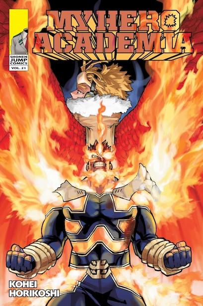 My Hero Academia, Vol. 21: Why He Gets Back Up by Kohei Horikoshi