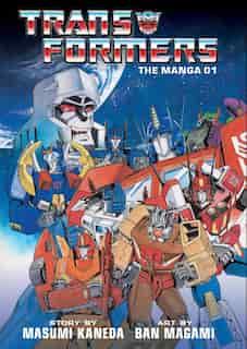 Transformers: The Manga, Vol. 1 by Masumi Kaneda