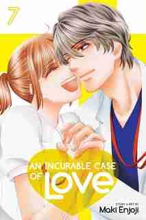 An Incurable Case of Love, Vol. 7 by Maki Enjoji