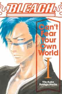 Bleach: Can't Fear Your Own World, Vol. 1 by Ryohgo Narita