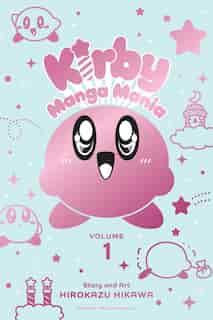 Kirby Manga Mania, Vol. 1 by Hirokazu Hikawa