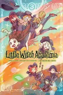Little Witch Academia, Vol. 3 (manga) by Yoh Yoshinari