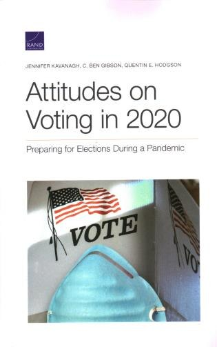 Attitudes On Voting In 2020: Preparing For Elections During A Pandemic by Jennifer Kavanagh
