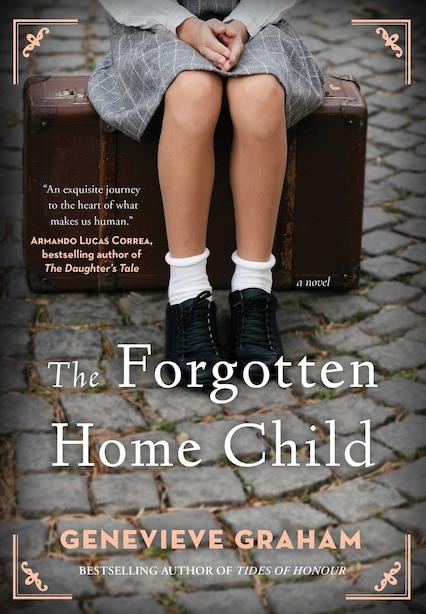 The Forgotten Home Child de Genevieve Graham
