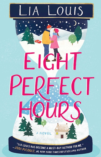 Eight Perfect Hours: A Novel by Lia Louis