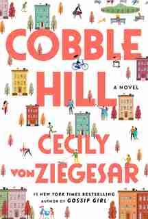 Cobble Hill: A Novel by Cecily von Ziegesar