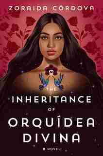 The Inheritance Of Orquídea Divina: A Novel by Zoraida Córdova