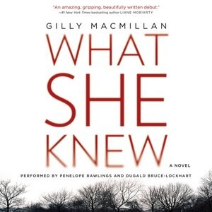 What She Knew: A Novel de Gilly Macmillan
