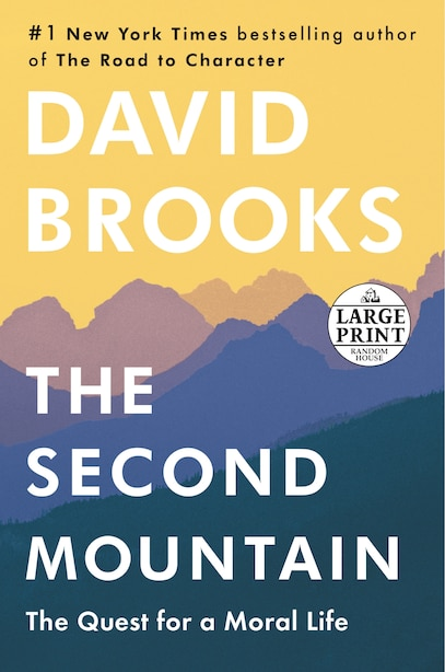 The Second Mountain: The Quest For A Moral Life de David Brooks