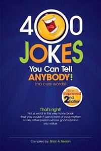 400 Jokes You Can Tell Anybody by Brian A. Keelan