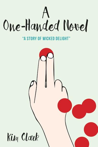 A One-handed Novel by Kim Clark