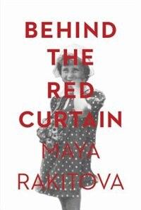 Behind the Red Curtain by Maya Rakitova