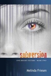 Subversion by Melinda Friesen