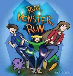 Run, Monster, Run by Andy Statia