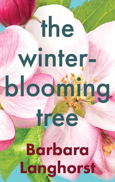 The Winter-blooming Tree by Barbara Langhorst