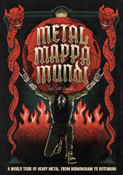 Metal Mappa Mundi: A World Tour of Heavy Metal, from Birmingham to Botswana by Ian Winwood