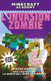 Minecraft Academy L'invasion zombie by Winter Morgan