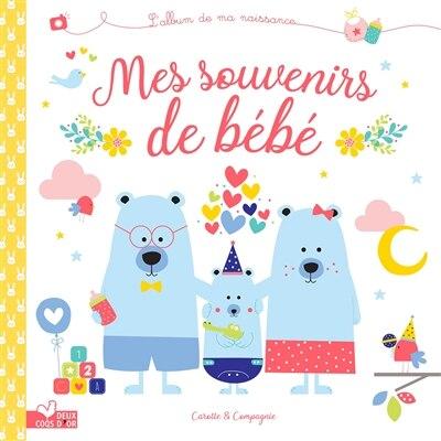 Mes souvenirs de bébé: L'album de ma naissance by COLLECTIF