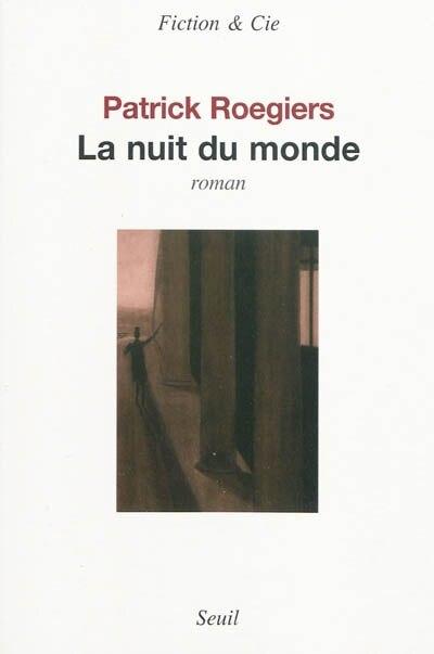 Nuit du monde (La) by Patrick Roegiers