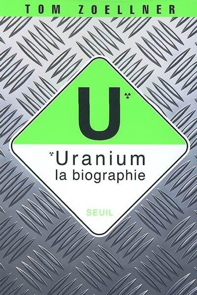 Uranium: la biographie by Tom Zoellner