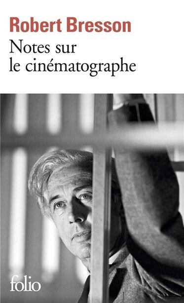 NOTES SUR LE CINEMATOGRAPHE de ROBERT BRESSON