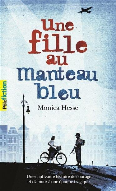 UNE FILLE AU MANTEAU BLEU by Monica Hesse
