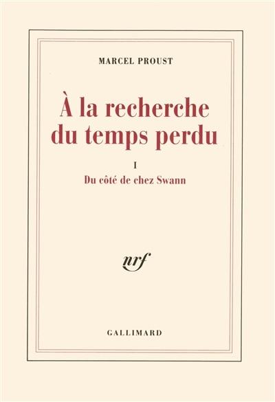 A la recherche du temps perdu tome 1 Du côté de chez Swann by Marcel Proust